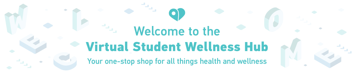 Welcome to the Student Wellness Virtual Hub